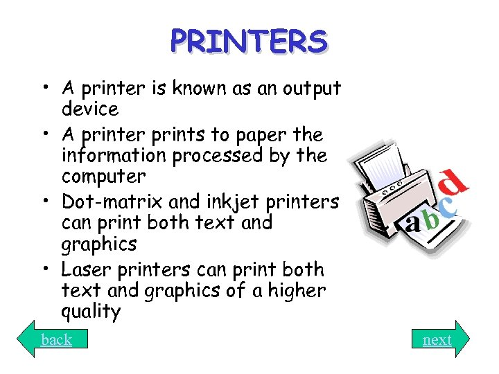 PRINTERS • A printer is known as an output device • A printer prints