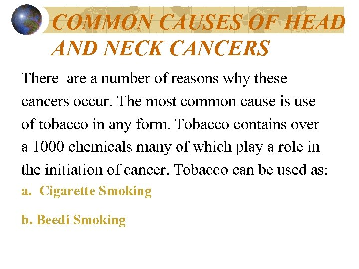 COMMON CAUSES OF HEAD AND NECK CANCERS There a number of reasons why these