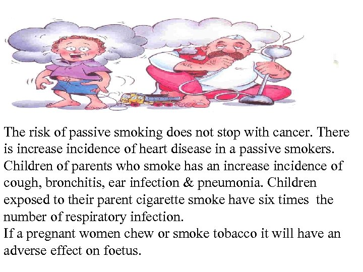 The risk of passive smoking does not stop with cancer. There is increase incidence