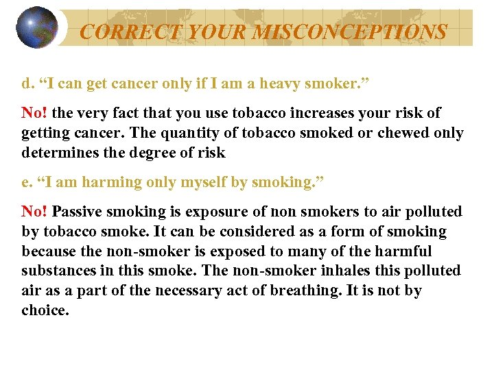 """CORRECT YOUR MISCONCEPTIONS d. """"I can get cancer only if I am a heavy"""