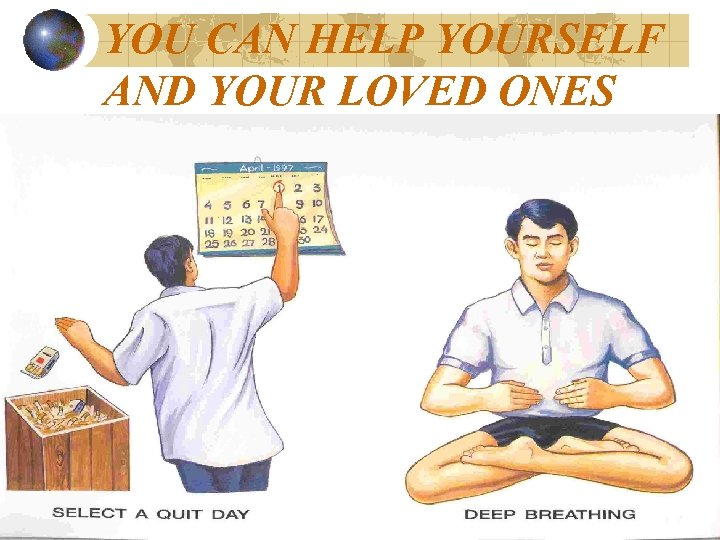 YOU CAN HELP YOURSELF AND YOUR LOVED ONES