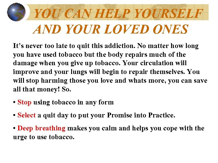 YOU CAN HELP YOURSELF AND YOUR LOVED ONES It's never too late to quit