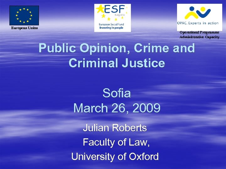 European Union Operational Programme Administrative Capacity Public Opinion, Crime and Criminal Justice Sofia March