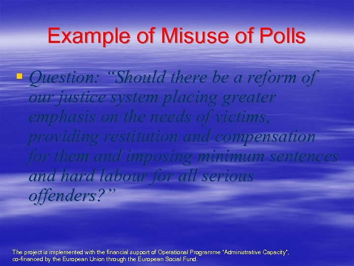 """Example of Misuse of Polls § Question: """"Should there be a reform of our"""