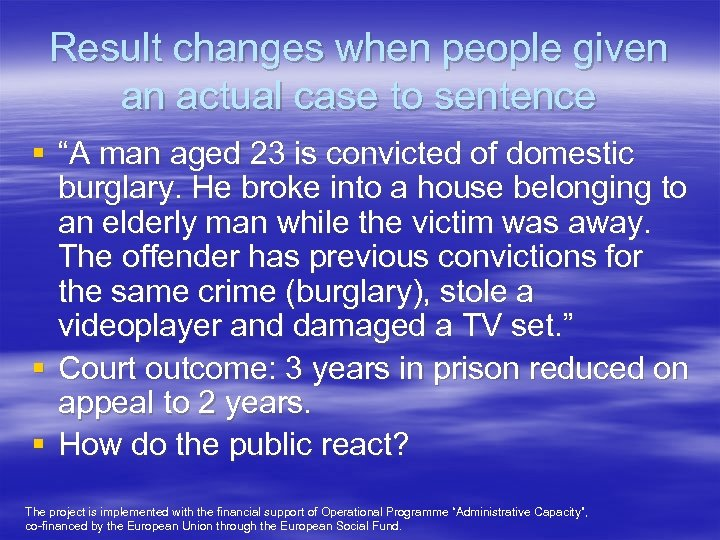 """Result changes when people given an actual case to sentence § """"A man aged"""
