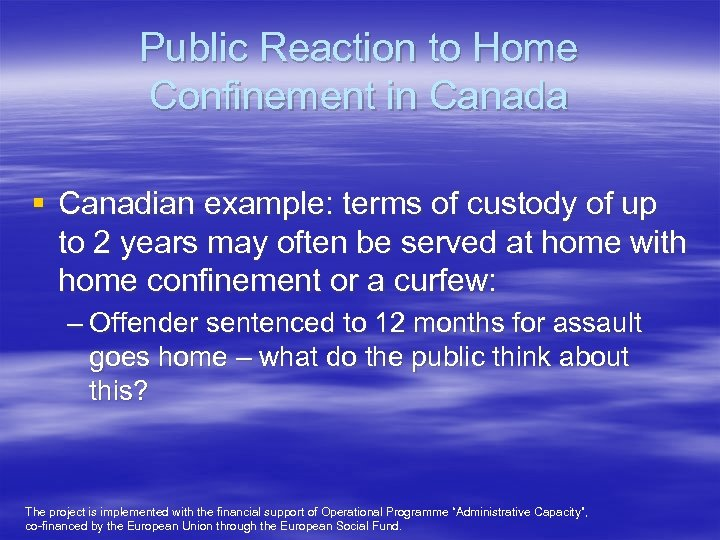 Public Reaction to Home Confinement in Canada § Canadian example: terms of custody of