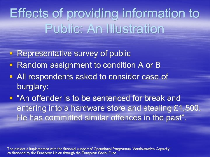 Effects of providing information to Public: An Illustration § Representative survey of public §
