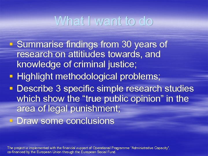 What I want to do § Summarise findings from 30 years of research on