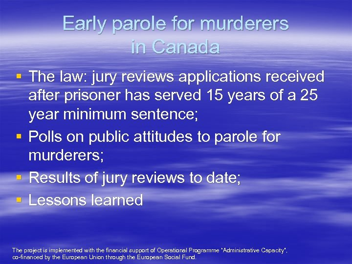 Early parole for murderers in Canada § The law: jury reviews applications received after