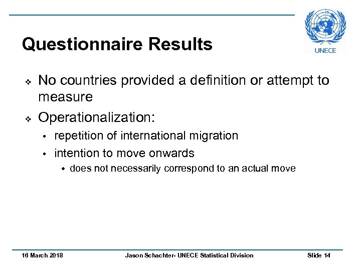 Questionnaire Results v v No countries provided a definition or attempt to measure Operationalization: