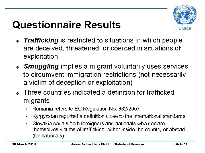 Questionnaire Results v v v Trafficking is restricted to situations in which people are