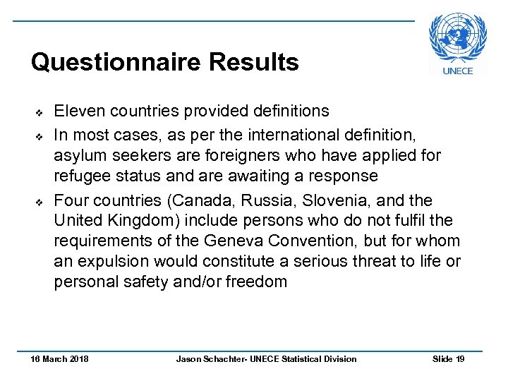 Questionnaire Results v v v Eleven countries provided definitions In most cases, as per