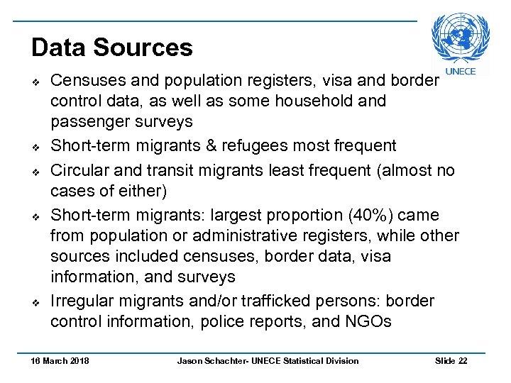 Data Sources v v v Censuses and population registers, visa and border control data,