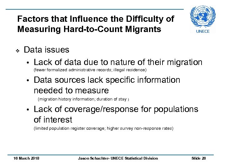Factors that Influence the Difficulty of Measuring Hard-to-Count Migrants v Data issues • Lack