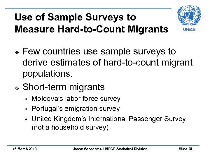 Use of Sample Surveys to Measure Hard-to-Count Migrants v v Few countries use sample