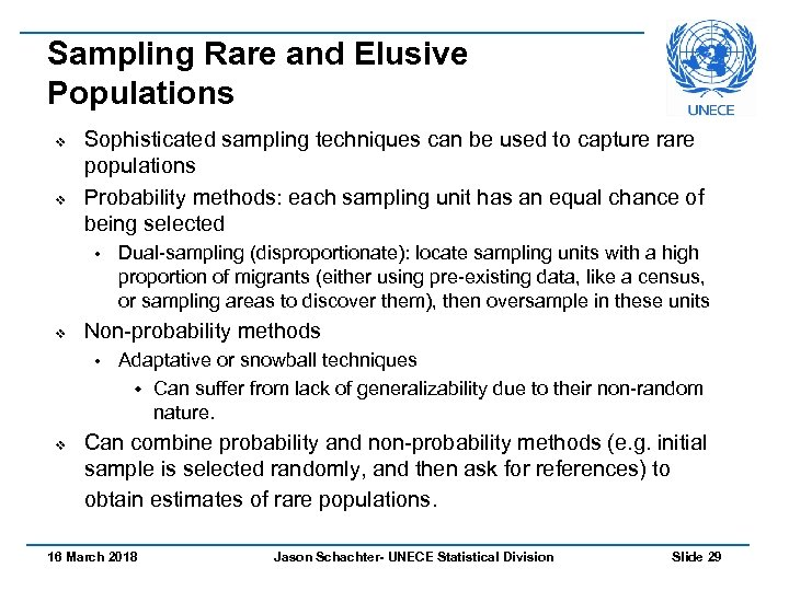 Sampling Rare and Elusive Populations v v Sophisticated sampling techniques can be used to