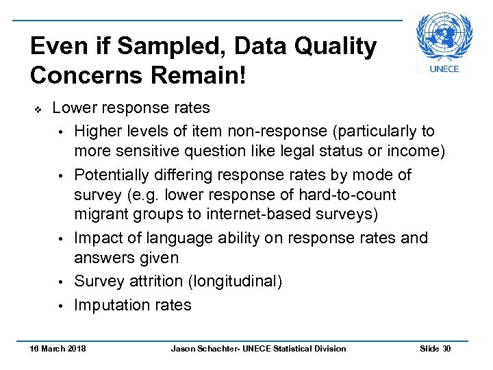 Even if Sampled, Data Quality Concerns Remain! v Lower response rates • Higher levels