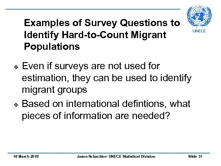 Examples of Survey Questions to Identify Hard-to-Count Migrant Populations v v Even if surveys