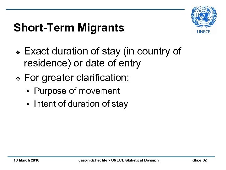 Short-Term Migrants v v Exact duration of stay (in country of residence) or date