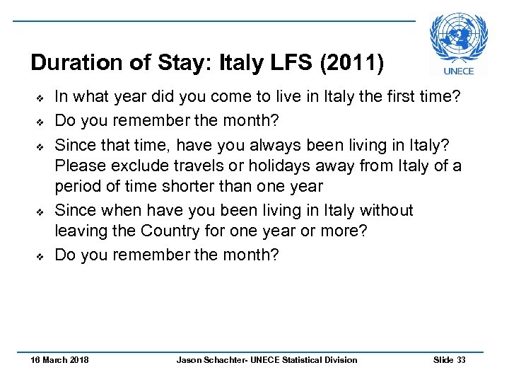 Duration of Stay: Italy LFS (2011) v v v In what year did you