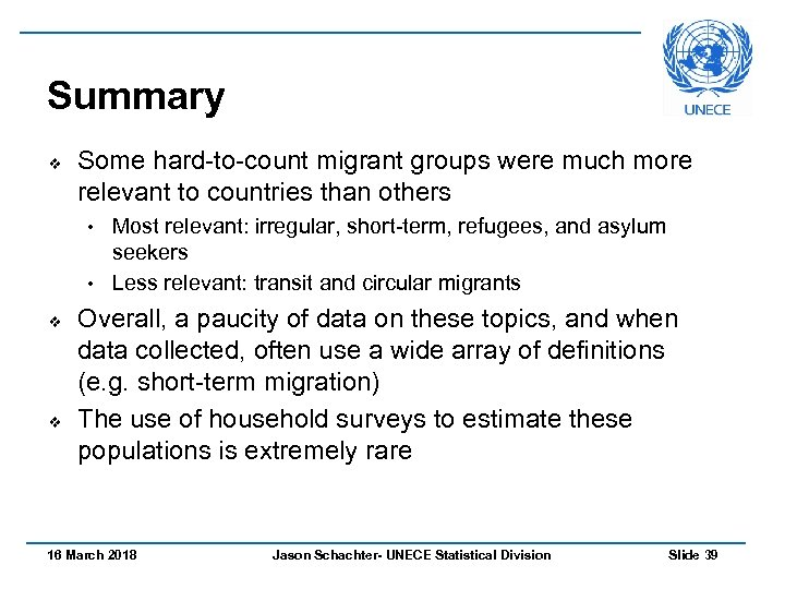 Summary v Some hard-to-count migrant groups were much more relevant to countries than others