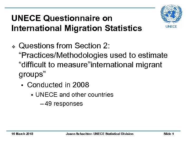 "UNECE Questionnaire on International Migration Statistics v Questions from Section 2: ""Practices/Methodologies used to"
