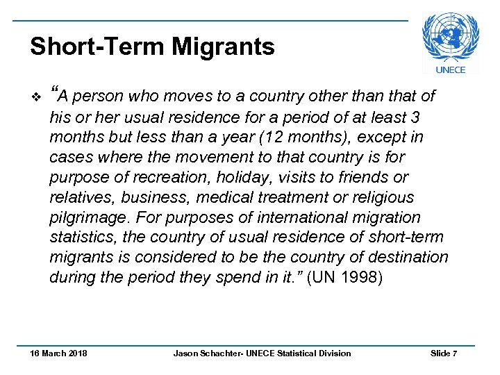 "Short-Term Migrants v ""A person who moves to a country other than that of"