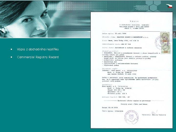 • Výpis z obchodního rejstříku • Commercial Registry Record