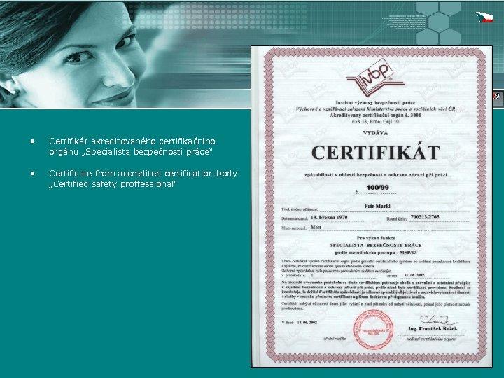 """• Certifikát akreditovaného certifikačního orgánu """"Specialista bezpečnosti práce"""" • Certificate from accredited certification"""