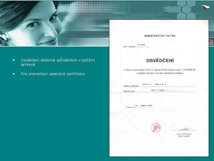 • Osvědčení odborné způsobilosti v požární ochraně • Fire prevention specialist certificate