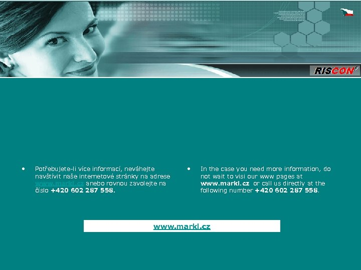 • Potřebujete-li více informací, neváhejte navštívit naše internetové stránky na adrese www. markl.