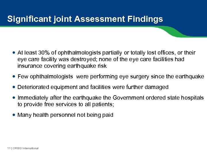 Significant joint Assessment Findings At least 30% of ophthalmologists partially or totally lost offices,