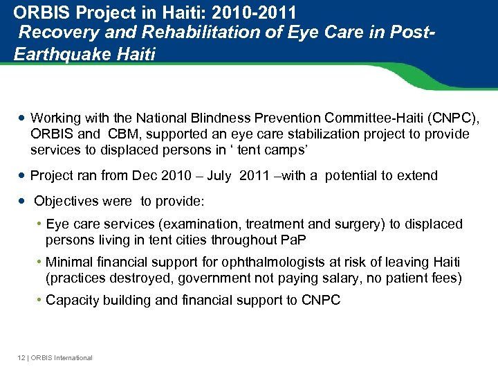 ORBIS Project in Haiti: 2010 -2011 Recovery and Rehabilitation of Eye Care in Post.