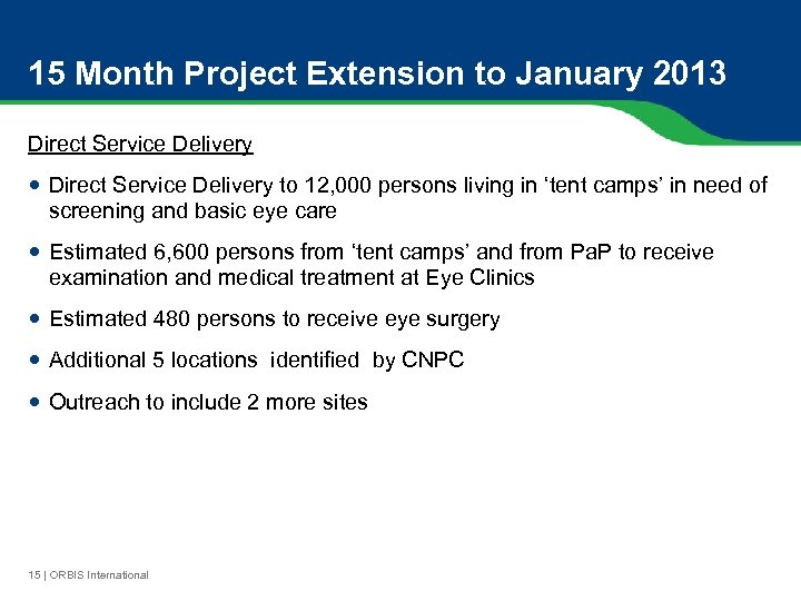 15 Month Project Extension to January 2013 Direct Service Delivery to 12, 000 persons