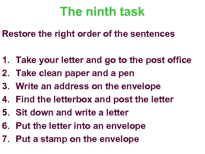 The ninth task Restore the right order of the sentences 1. 2. 3. 4.