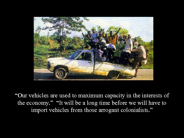 """""""Our vehicles are used to maximum capacity in the interests of the economy. """""""