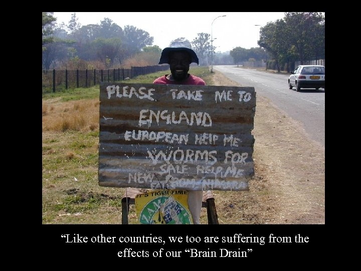 """""""Like other countries, we too are suffering from the effects of our """"Brain Drain"""""""