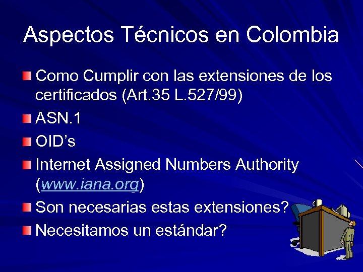 Aspectos Técnicos en Colombia Como Cumplir con las extensiones de los certificados (Art. 35