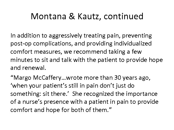 Montana & Kautz, continued In addition to aggressively treating pain, preventing post-op complications, and