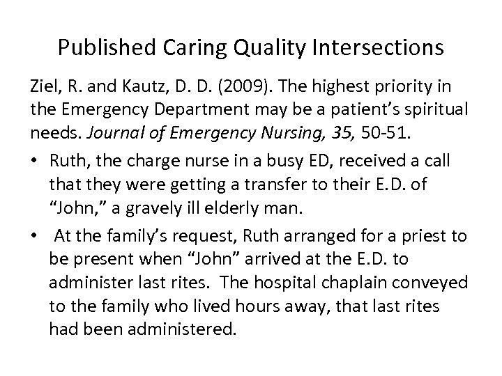 Published Caring Quality Intersections Ziel, R. and Kautz, D. D. (2009). The highest priority