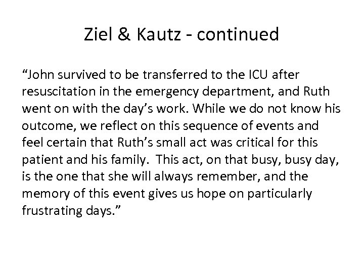 "Ziel & Kautz - continued ""John survived to be transferred to the ICU after"