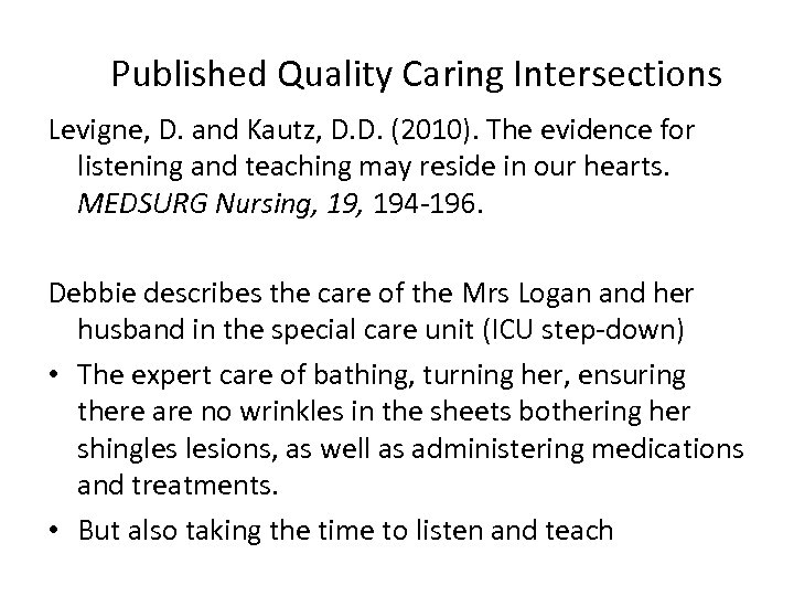 Published Quality Caring Intersections Levigne, D. and Kautz, D. D. (2010). The evidence for