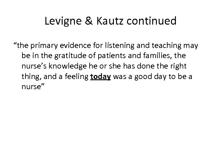"Levigne & Kautz continued ""the primary evidence for listening and teaching may be in"
