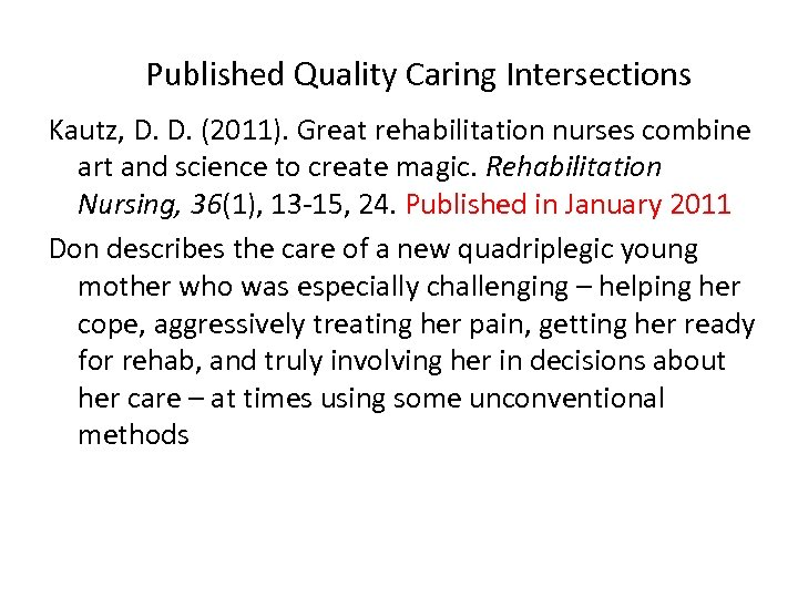 Published Quality Caring Intersections Kautz, D. D. (2011). Great rehabilitation nurses combine art and