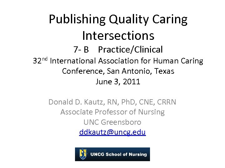 Publishing Quality Caring Intersections 7 - B Practice/Clinical 32 nd International Association for Human