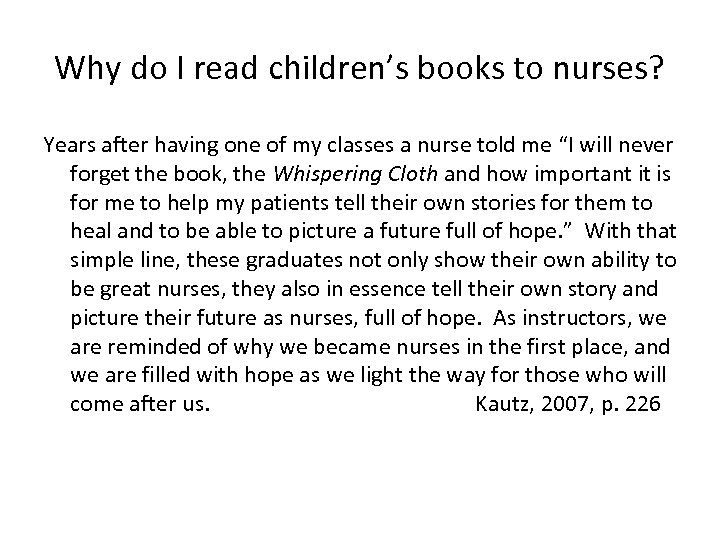 Why do I read children's books to nurses? Years after having one of my