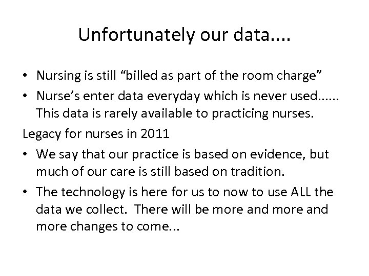 "Unfortunately our data. . • Nursing is still ""billed as part of the room"