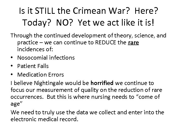 Is it STILL the Crimean War? Here? Today? NO? Yet we act like it