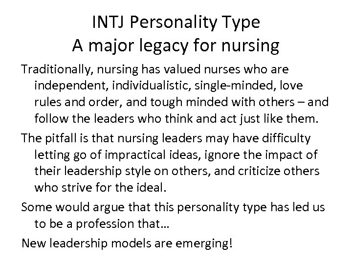 INTJ Personality Type A major legacy for nursing Traditionally, nursing has valued nurses who