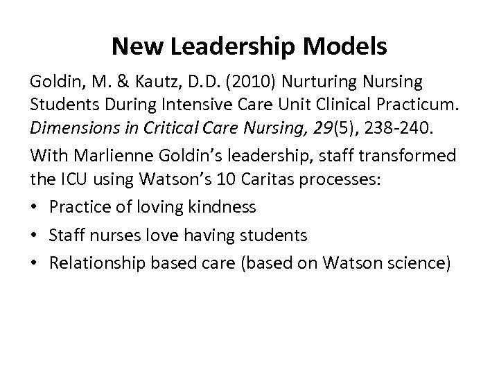 New Leadership Models Goldin, M. & Kautz, D. D. (2010) Nurturing Nursing Students During